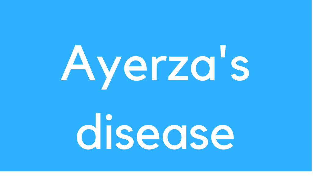 Medical Definition of Ayerza's disease