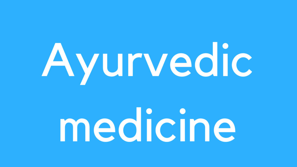 medical Definition of Ayurvedic medicine