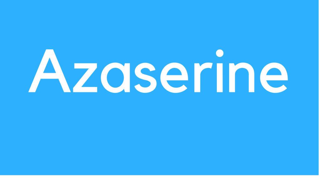 Medical Definition of Azaserine